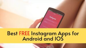 Read more about the article 9 Best Instagram Apps for Android and IOS | All Free Apps